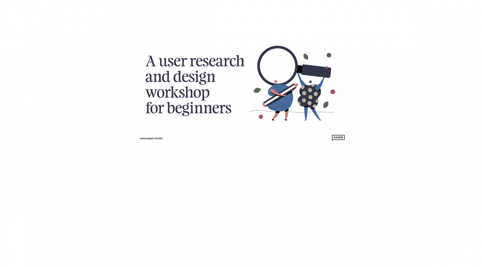 User research and design workshop for beginners - Paper header image